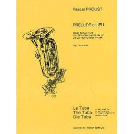PRELUDE ET JEU - Pascal PROUST - TUBA EN UT