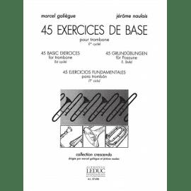 45 EXERCICES DE BASE pour Trombone de M.GALIEGUE & J.NAULAIS