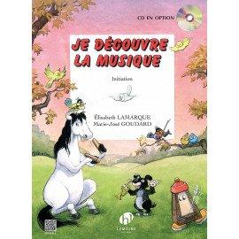 JE DECOUVRE LA MUSIQUE - Initiation - LAMRQUE & GOUDARD