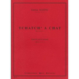 TCHATCH' A CHAT F. KASTELL Cor en Fa et Piano