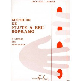 METHODE DE FLUTE A BEC SOPRANO Jean-Noël CATRICE