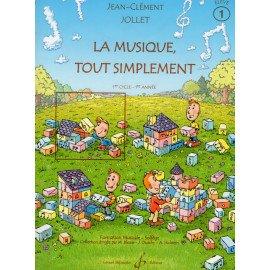 LA MUSIQUE TOUT SIMPLEMENT Volume 1 J-C JOLLET