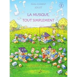 LA MUSIQUE TOUT SIMPLEMENT Volume 2 J-C JOLLET