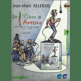 DE L'ELEVE A L'ARTISTE VOL 1 Jean-Marc ALLERME