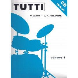 TUTTI Volume 1 J-F. JUSKOWIAK & O. LACAU Méthode de Batterie