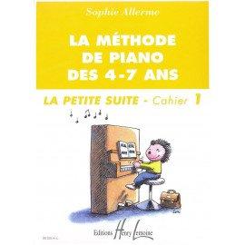 LA METHODE DES 4 - 7 ANS / La petite Suite Cahier 1 Sophie ALLERME Piano