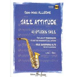 JAZZ ATTITUDE Volume 1 Jean-Marc ALLERME Saxophone Alto