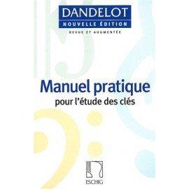 Manuel pratique pour l'étude des clés - Nouvelle Edition - DANDELOT - Formation Musicale