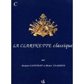 LA CLARINETTE CLASSIQUE VOL C - LANCELOT & CLASSENS