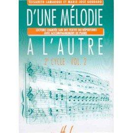 D'UNE MELODIE A L'AUTRE 2° CYCLE VOL.2 - LAMARQUE - Formation Musicale