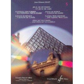 JEUX DE RYTHMES ET JEUX DE CLES Vol5 - Jean-Clément JOLLET - Formation Musicale