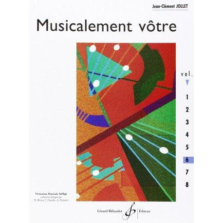 MUSICALEMENT VOTRE Volume 6 Jean-Clément JOLLET Editions Billaudot GB5678